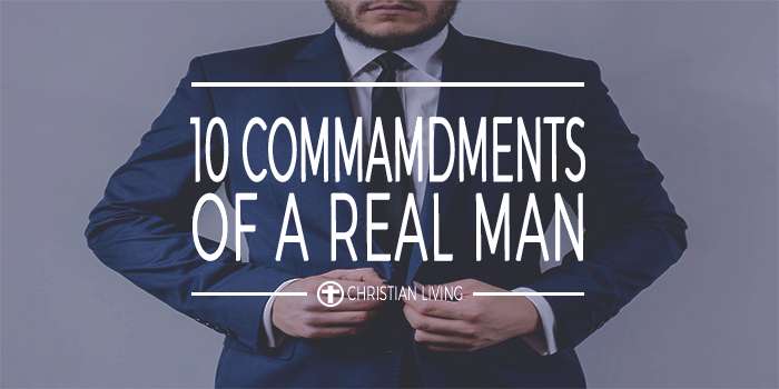 10 Commandments Of A Real Man