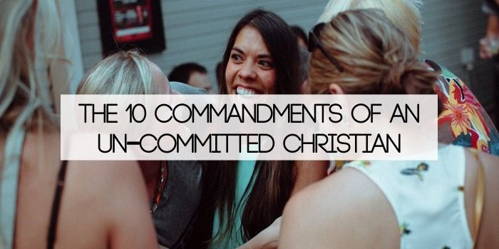 the 10 commandments of an un-committed christian