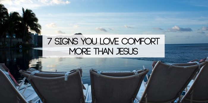 comfort more than Jesus