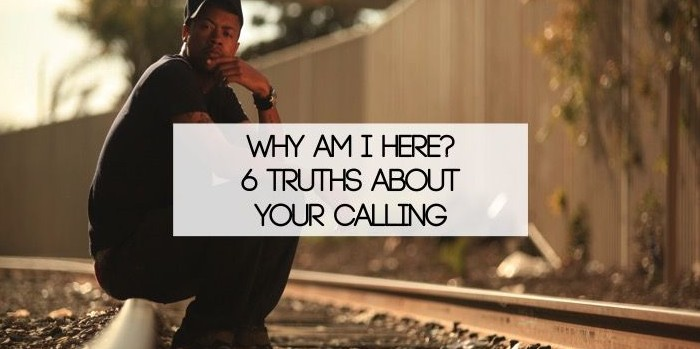6 truths about your calling